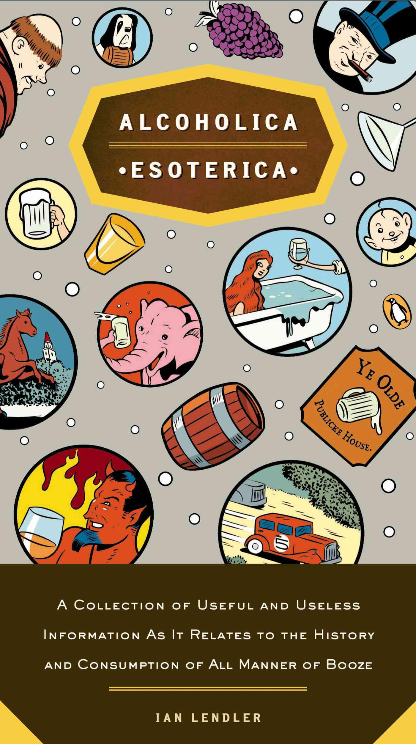 Alcoholica Esoterica By Lendler, Ian